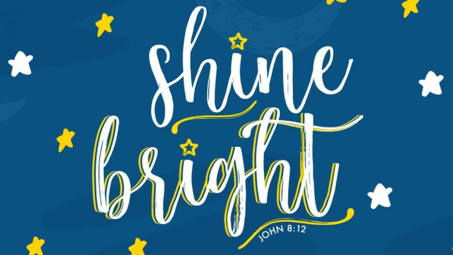 White fancy text of Shine Bright with stars and John 8:12