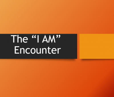 "The '""I Am"" Encounter- Orange background with ""The 'I Am' Encounter"" written on black rectangle"